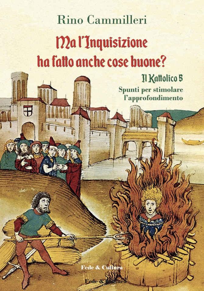 L'Inquisizione è stata una risposta della Chiesa agli eccessi degli eretici