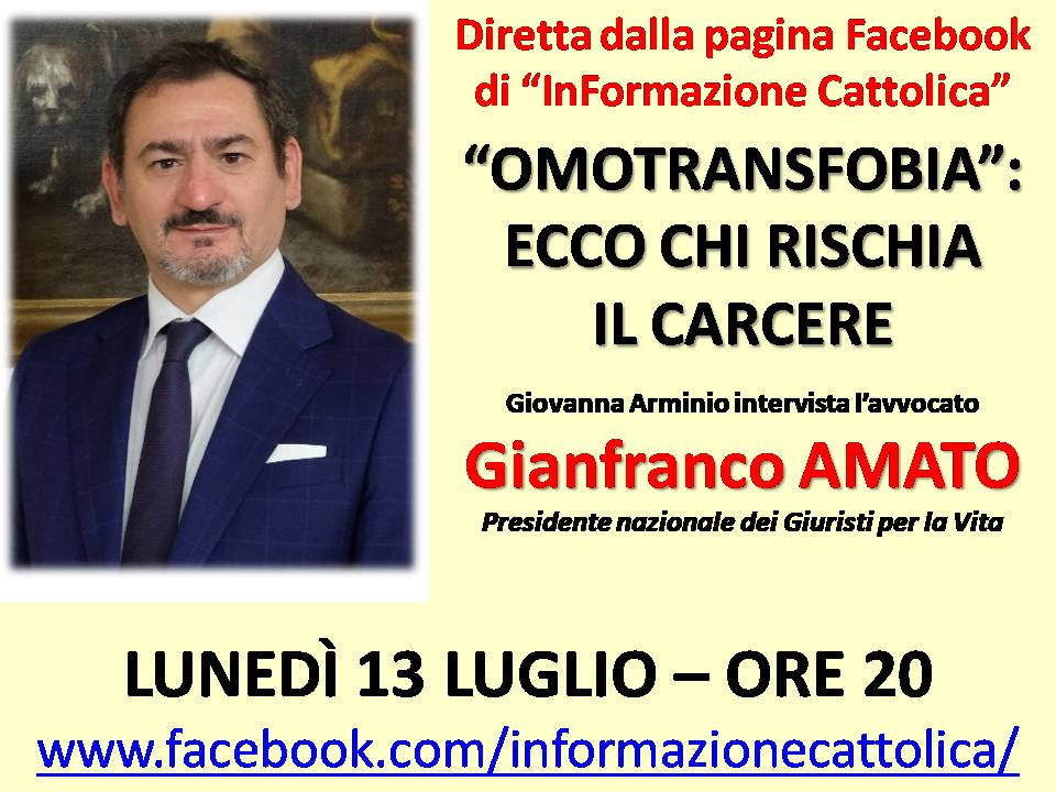Omofobia. Il 13 luglio, alle ore 20, l'avv. Gianfranco Amato dirà chi rischia il carcere…