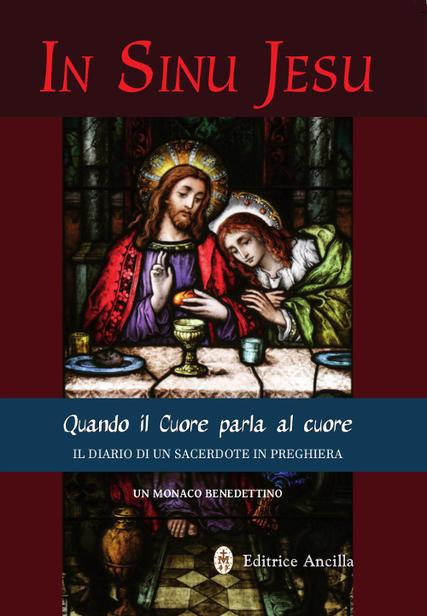 """""""In Sinu Jesu"""": il Diario di un Sacerdote e le rivelazioni ricevute in Preghiera"""